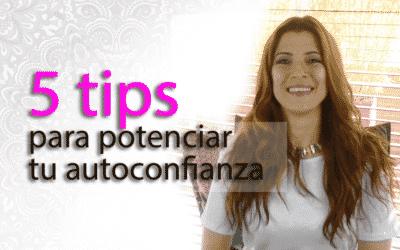 5 tips para potenciar tu confianza todos los días
